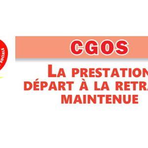 > CGOS – LA PRESTATION DÉPART A LA RETRAITE MAINTENUE