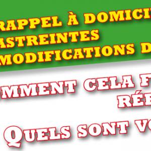 > RAPPEL A DOMICILE – ASTREINTES – MODIFICATIONS DU ROULEMENT
