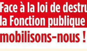 > FACE A LA DESTRUCTION DE LA FONCTION PUBLIQUE