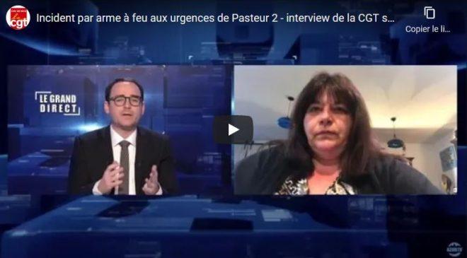 > INCIDENT PAR ARME A FEU AUX URGENCES DE PASTEUR 2 – INTERVIEW DE LA CGT SUR AZURTV